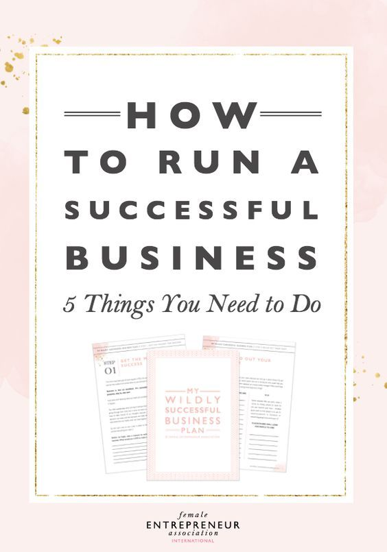 How To Run A Successful Business 5 Things You Need To Do