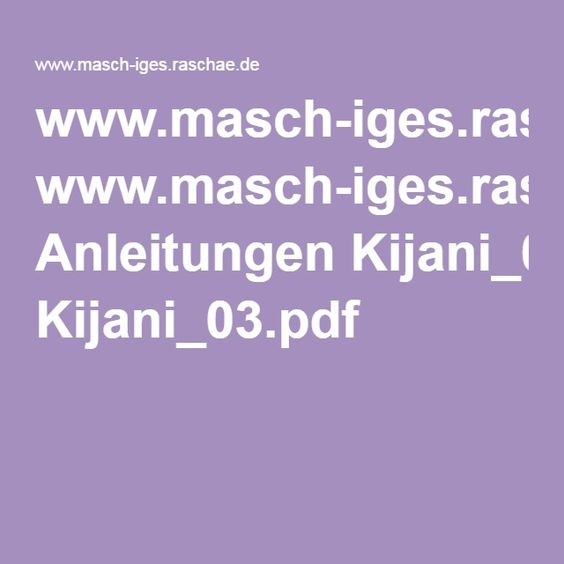 www.masch-iges.raschae.de Anleitungen Kijani_03.pdf