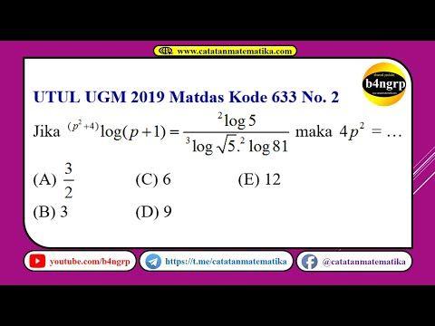 Pembahasan Utul Ugm 2019 Kode 633 Matematika Dasar No 2 Persamaan Logaritma Latihan Utul Ugm 2020 Matematika Dasar Matematika Latihan