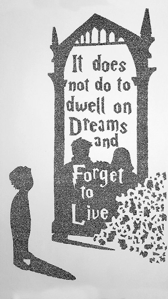 Harry Potter - Handwritten Dumbledore Quote - It does not do to dwell on dreams and forget to live: