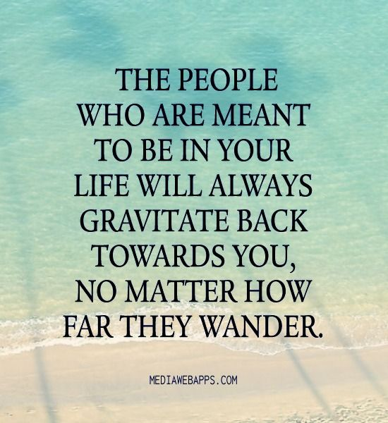 Always Have Your Back Quotes: People Who Are Meant To Be In Your Life Will Always