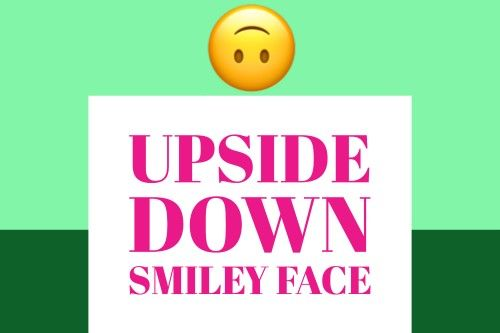 upside down smiley face meaning