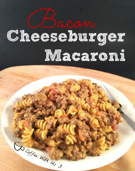 Bacon Cheeseburger Macaroni | Recipe | Macaroni, Bacon and ...
