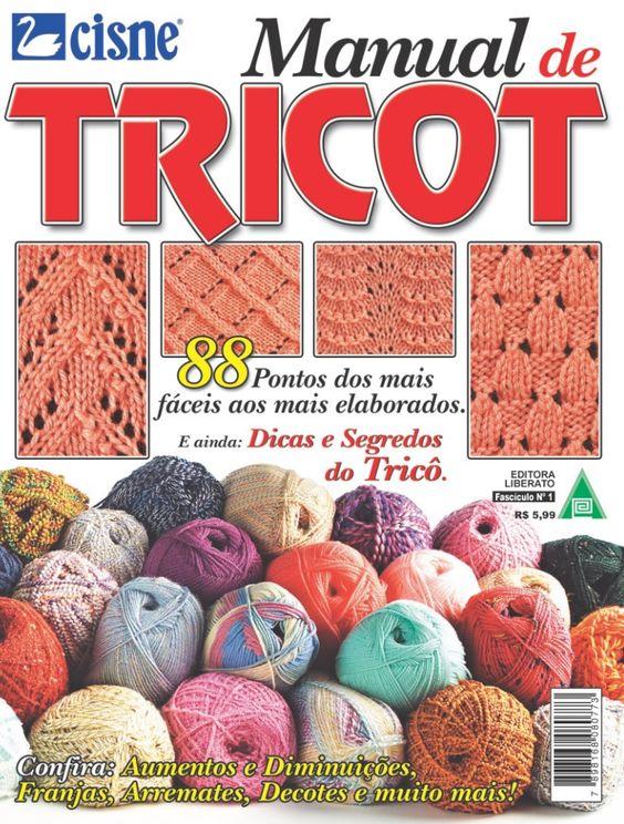Você Já Sabe Tricotar? Quer Aprender?!   Baixe este Manual com 88 Pontos em Tricô e conheça um pouco mais desta Arte Que Aquece o coração!...