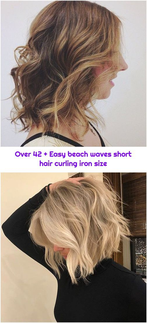Over 42 Easy Beach Waves Short Hair Curling Iron Size Curling Iron Hairstyles Beach Waves For Short Hair Short Hair Styles