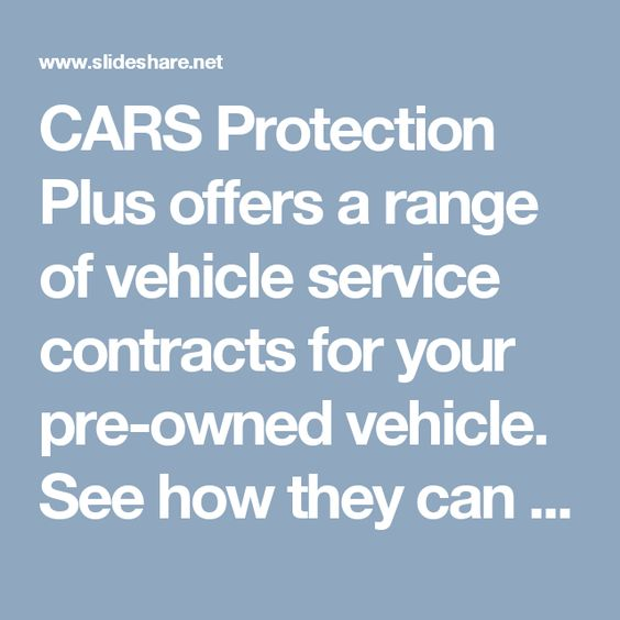 CARS Protection Plus offers a range of vehicle service contracts - vehicle service contracts