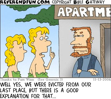 DESCRIPTION: Adam and Eve meeting a landlord outside an apartment complex CAPTION: WELL YES, WE WERE EVICTED FROM OUR LAST PLACE, BUT THERE IS A GOOD EXPLANATION FOR THAT...:
