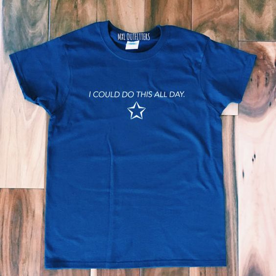 I could do this all day T-Shirt