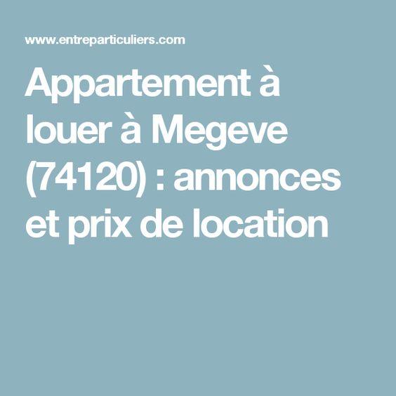 Appartement à louer à Megeve (74120) : annonces et prix de location