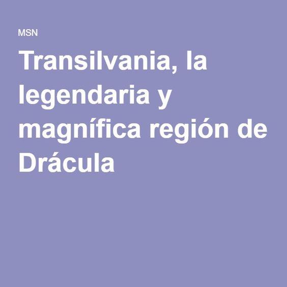 Transilvania, la legendaria y magnífica región de Drácula