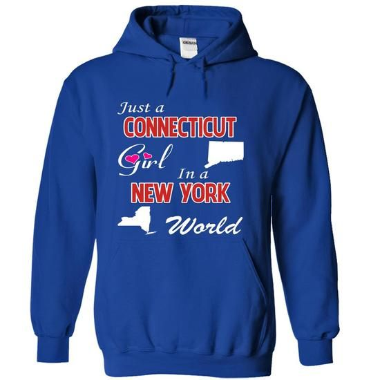 Just a Connecticut Girl in a New York World T Shirts, Hoodies. Check price ==► https://www.sunfrog.com/States/Just-a-Connecticut-Girl-in-a-New-York-World-spgngmlxbm-RoyalBlue-19015898-Hoodie.html?41382