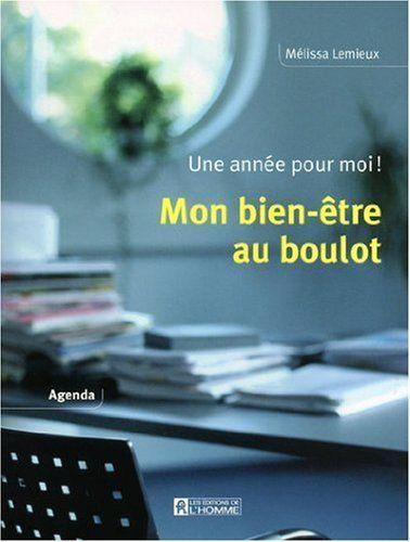Mon bien-être au boulot: Agenda by Mélissa Lemieux http://www.amazon.ca/dp/2761925645/ref=cm_sw_r_pi_dp_oBNAvb0JT5CWF