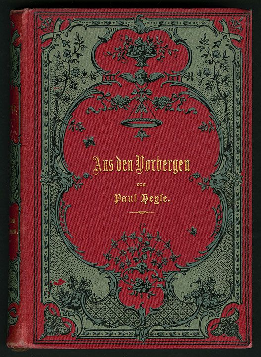 Title:  Aus den Vorbergen Author:  Heyse, Paul, 1830-1914 Date:  1893 Place/Time:  Germany Publisher:  Berlin: Hertz