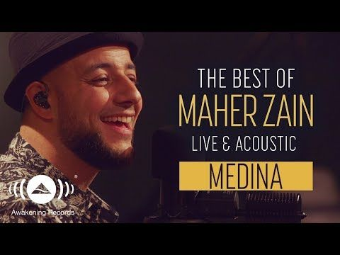 Maher Zain Medina The Best Of Maher Zain Live Acoustic Youtube Maher Zain Music Songs Islamic Nasheed