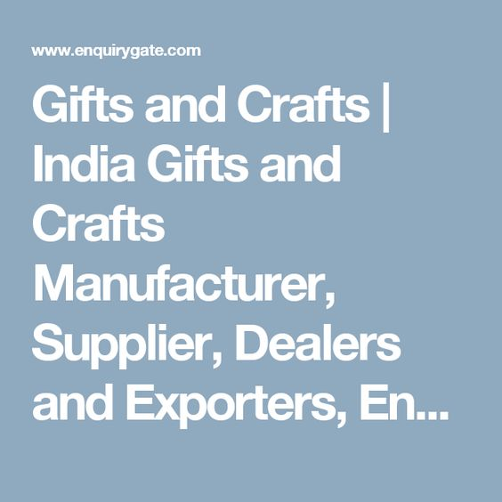 Gifts and Crafts | India Gifts and Crafts Manufacturer, Supplier, Dealers and Exporters, EnquiryGate