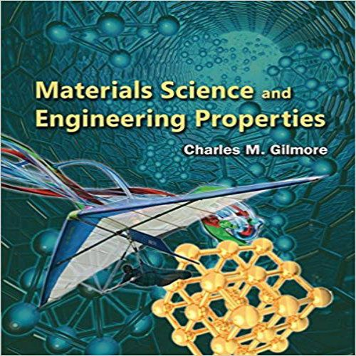 Materials Science And Engineering Properties 1st Edition Gilmore