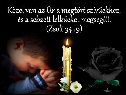 Közel van az Úr a megtört szívűekhez...