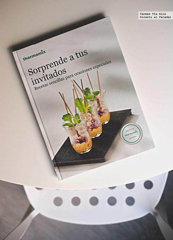 Sorprende a tus invitados, libro de recetas sencillas para ocasiones especiales de Thermomix