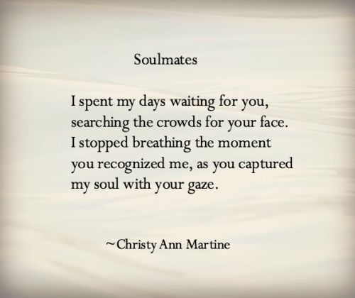 Soulmates poem ~ What could be more romantic than love at first sight?: