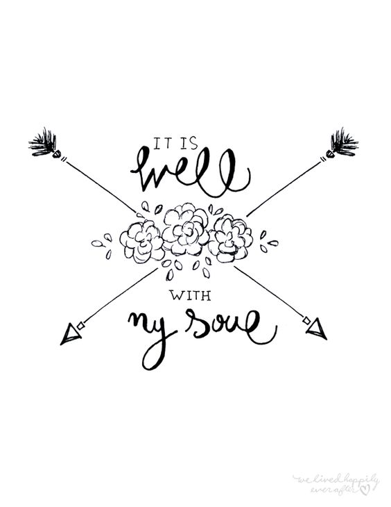 "We Lived Happily Ever After: ""It Is Well With My Soul"" Free Printable:"