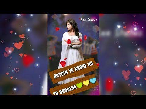 Baatein Ye Kabhi Na Khamoshiyan Full Screen Whatsapp Status Video Female Version Youtube New Whatsapp Status Status All Songs