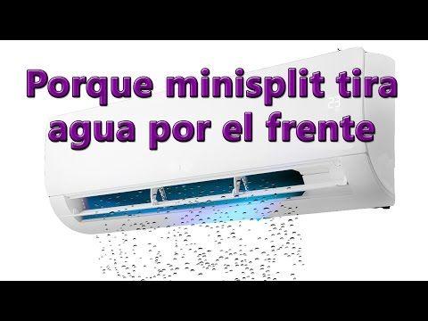 Porque Minisplit Tira Agua Por El Frente Youtube Aire Acondicionado Agua Acondicionado