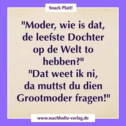 Frag Grossmutter Op Platt Plattdeutsch Spruch Nette Worte Coole Spruche