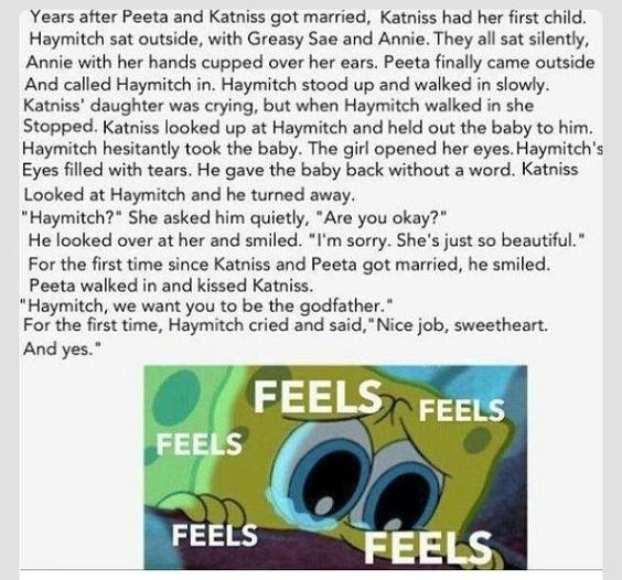 I really want this to happen!!!! I want Haymitch to do this sooooo bad !!!!