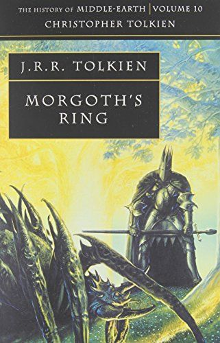 Morgoth's Ring (The History of Middle-earth Book 10) by Christopher Tolkien - HarperCollins Publishers - ISBN 10 0261103008 - ISBN 13…