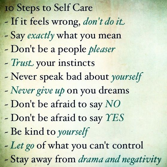 Self Care/ you have to take care of yourself first if you want to take care of others that you love.: