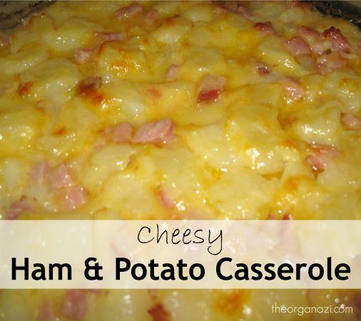 Cheesy Ham & Potato Casserole ← The Organazi