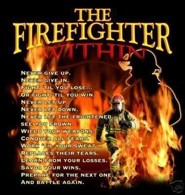 Inspirational Firefighter Sayings Firefighter Quotes