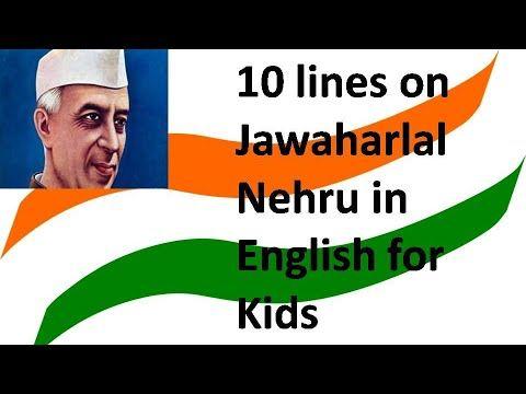 10 Line About Jawaharlal Nehru In English Small Essay On Pandit Jawahar Storie For Kid Writing A Book Hindi Par Mera Priya Neta
