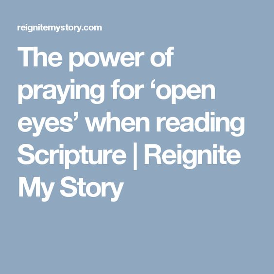 The power of praying for 'open eyes' when reading Scripture | Reignite My Story