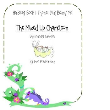 This original unit is designed by Two Peas Learning (Hollis Hemmings). It has supplemental activities designed to correlate with Georgia Performance Standards and be used with the Harcourt Reading Series. These activities are for The Mixed Up Chameleon (Just for You, Theme Being Me).