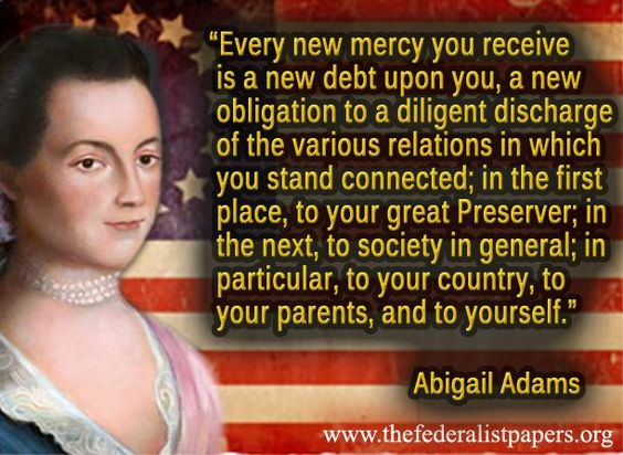 Abigail Adams, Every new mercy is a debt to be repaid