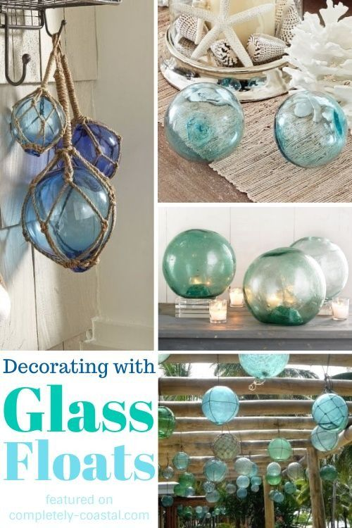 Decorating Ideas With Fishing Glass Floats And Sources Where To Buy Glass Floats Antique Glass Floats And Reproduct Glass Floats Coastal Decor Nautical Decor