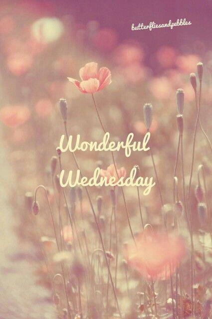 Wishing you a Wonderful Wednesday: