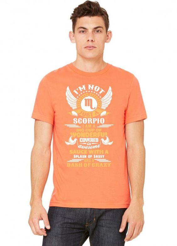 I Am Not Just A Scorpio... Tshirt