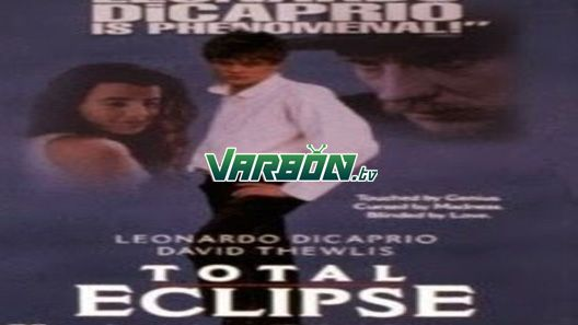 مشاهدة فيلم Total Eclipse 1995 مترجم للعربية Leonardo Dicaprio Total Eclipse 1995 Total Eclipse