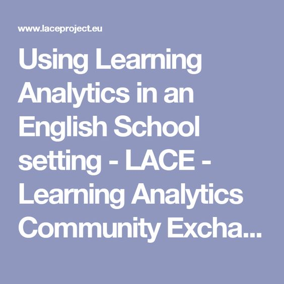 Using Learning Analytics in an English School setting - LACE - Learning Analytics Community Exchange