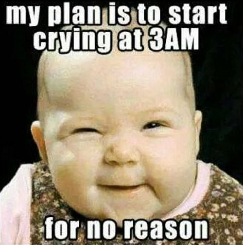 Fussy One Month Old Baby At Night Baby Jokes Funny Baby Memes Funny Baby Jokes