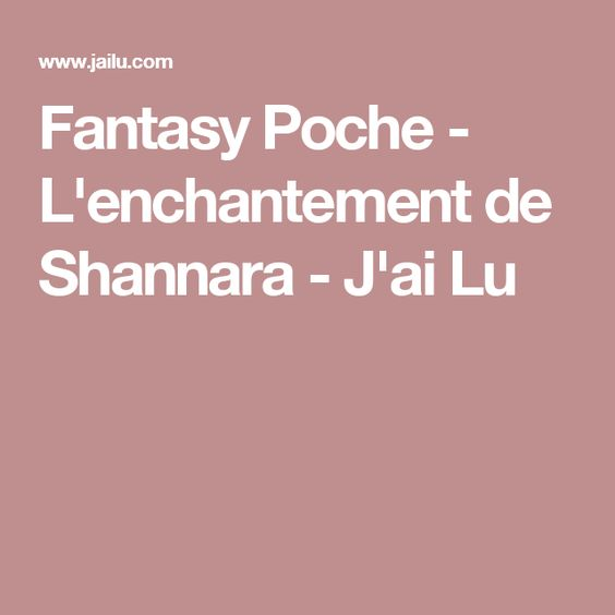 Fantasy Poche - L'enchantement de Shannara - J'ai Lu