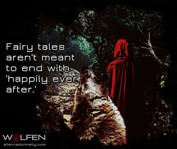 Fairy tales aren't meant to end with 'happily ever after.' #Wolfen http://aliannedonnelly.com/wolfen