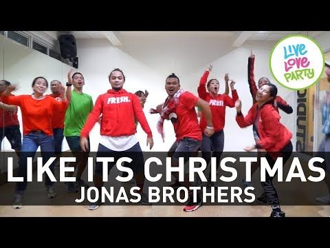 Like Its Christmas By Jonas Brothers Live Love Party Zumba