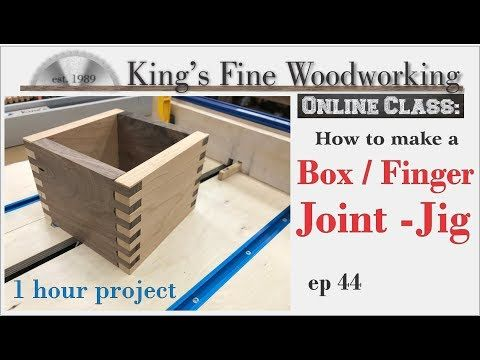 44 Box Joint Finger Joint Jig One Hour Build Online Class Youtube Finger Joint Box Joints Fine Woodworking