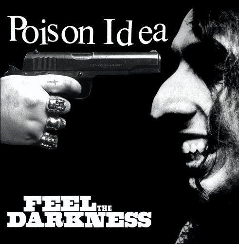 Poison Idea - Feel the Darkness, Grey