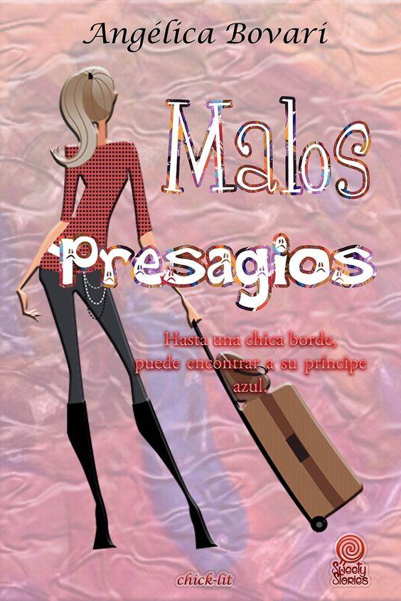 Mundus Somnorum: Reseña de Malos Presagios: Hasta una chica borde, puede encontrar a su principe azul de Angélica Bovari