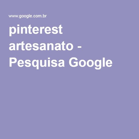 pinterest artesanato - Pesquisa Google