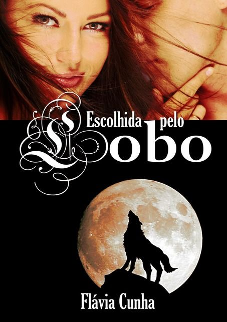 Flávia Cunha - Escolhida Pelo Lobo